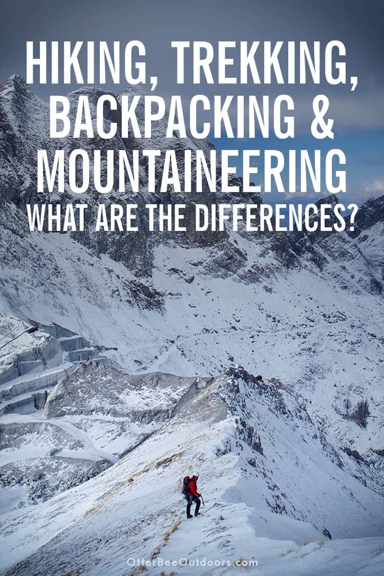 What's the difference between hiking, trekking, backpacking, and mountaineering? Mountaineering is the multi-day adventure of reaching a mountain's summit through the use of skills in hiking, climbing, scrambling, and camping. Let's look at the others to determine which is best for your health and skill level.