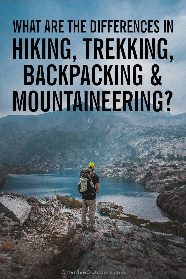 What's the difference between hiking, trekking, backpacking, and mountaineering? Hiking is the act of going for a long walk in the countryside or wilderness. Its terrain may vary from easy to difficult and is not paved. No minimum time or distance is specified as a requirement in defining a hike though hikes are typically not more than a day adventure. Let's look at the others to determine which is best for your health and skill level.