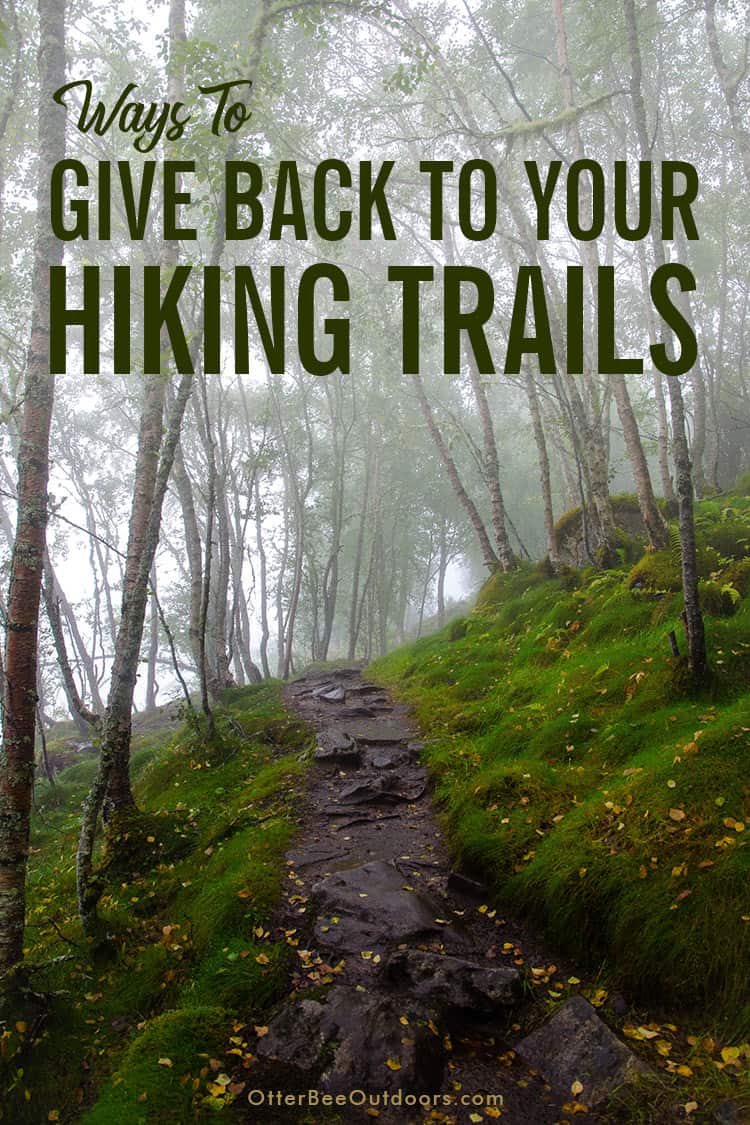 There are thousands upon thousands of hiking trails and it's easy to take them for granted. We assume these trails will be there and expect they'll be pristine when we're ready to explore. But it takes a lot of work to maintain all these hiking trails. By giving back to your favorite hiking trails, you help ensure the trails will be around for your use and for the enjoyment of future generations.