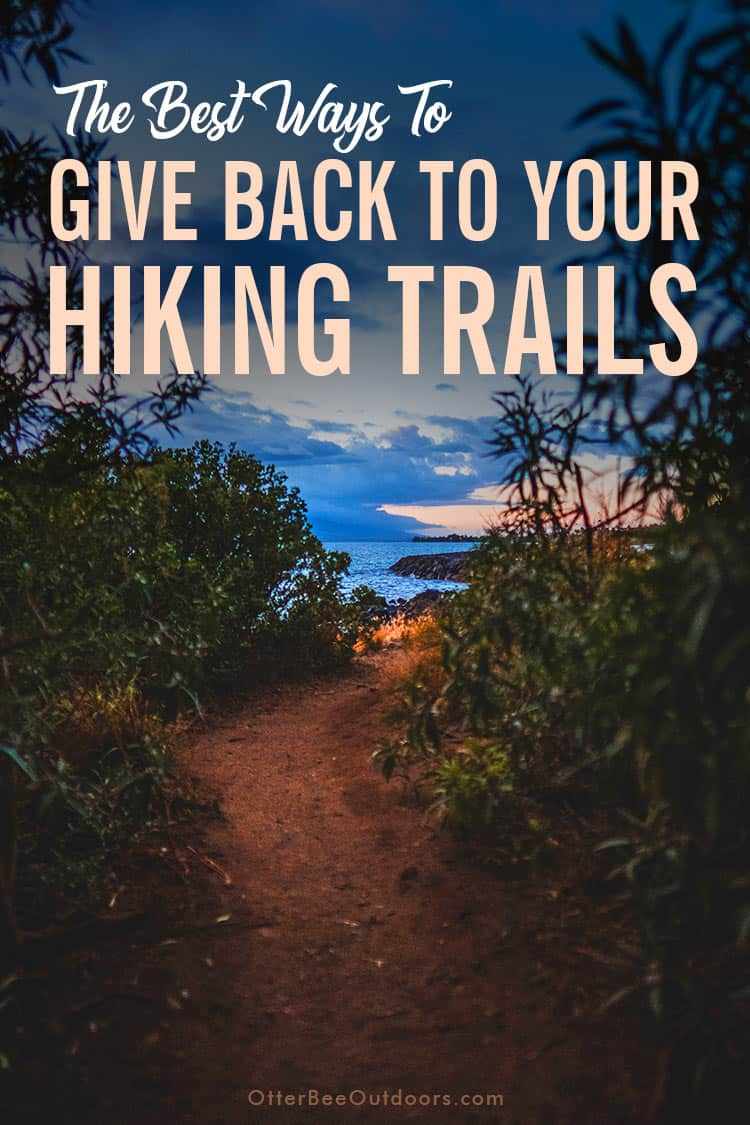 By giving back to your favorite hiking trails, you help ensure the trails will be around for your use and for the enjoyment of future generations. The best ways for giving back to your parks is to leave trails better than you found them, preserve and protect your hiking trails, become a trail maintenance volunteer, introduce others to hiking, get involved, and to donate to the National Park Foundation.