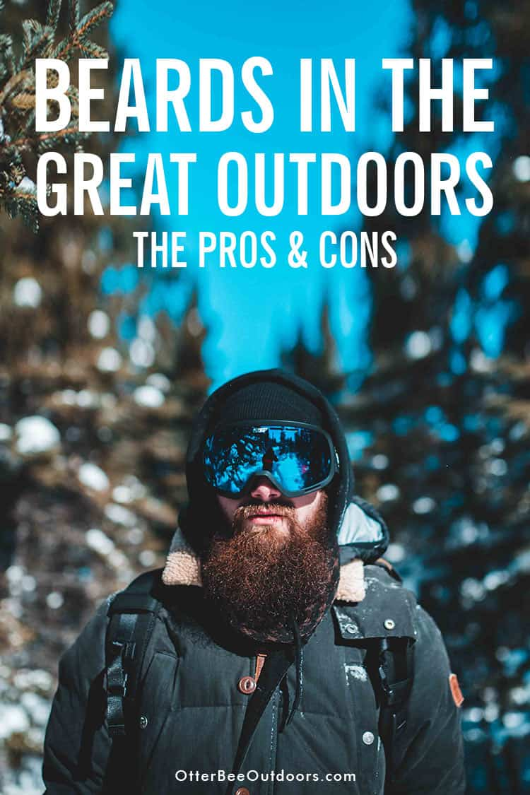 A bearded man standing in an outdoor scene with trees and snow. Text says... Beards in the Great Outdoors, The Pros & Cons.