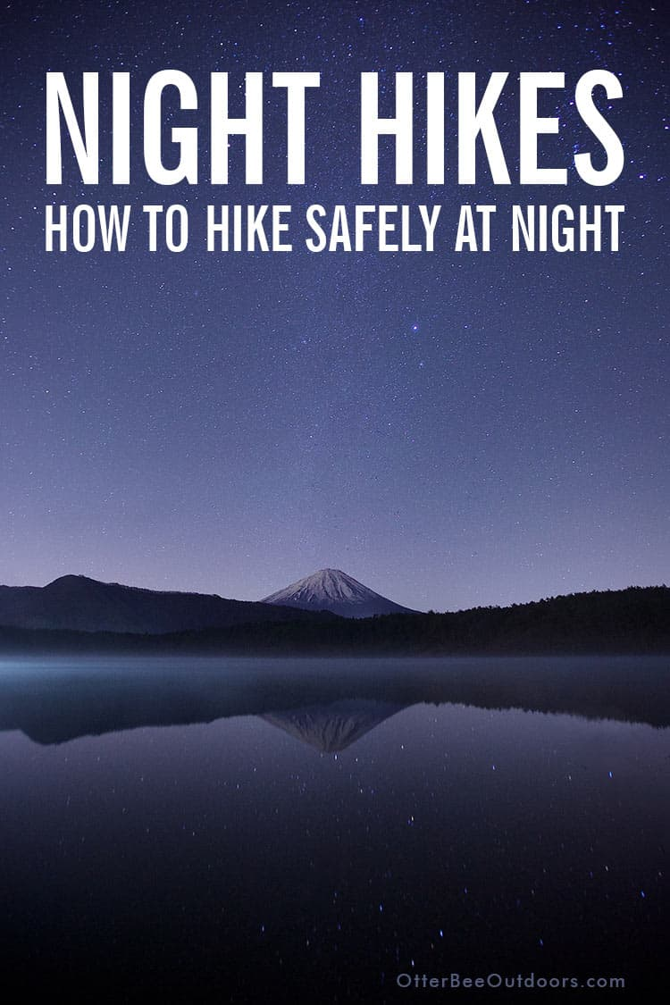 Night view of a park with a mountain and lake. The image text says... Night Hikes. How To Hike Safely At Night.