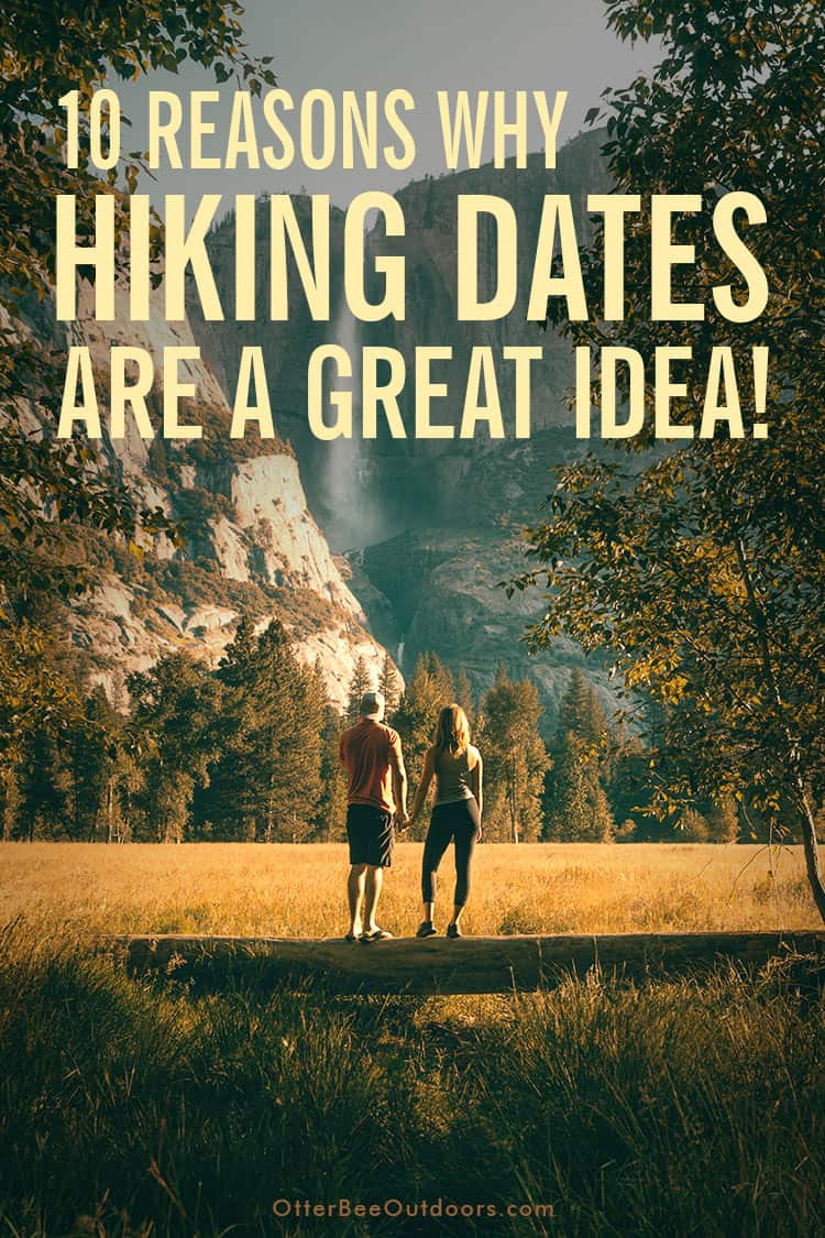 A couple on a hiking date stop to take in a beautiful view of a waterfall coming down a mountain. Text reads... 10 Reasons Why Hiking Dates are a Great Idea.