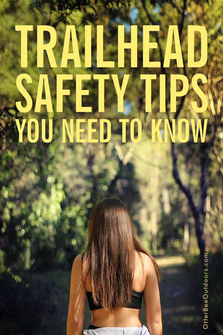 A woman at a hiking trailhead. The image text says... Trailhead Safety Tips You Need to Know.