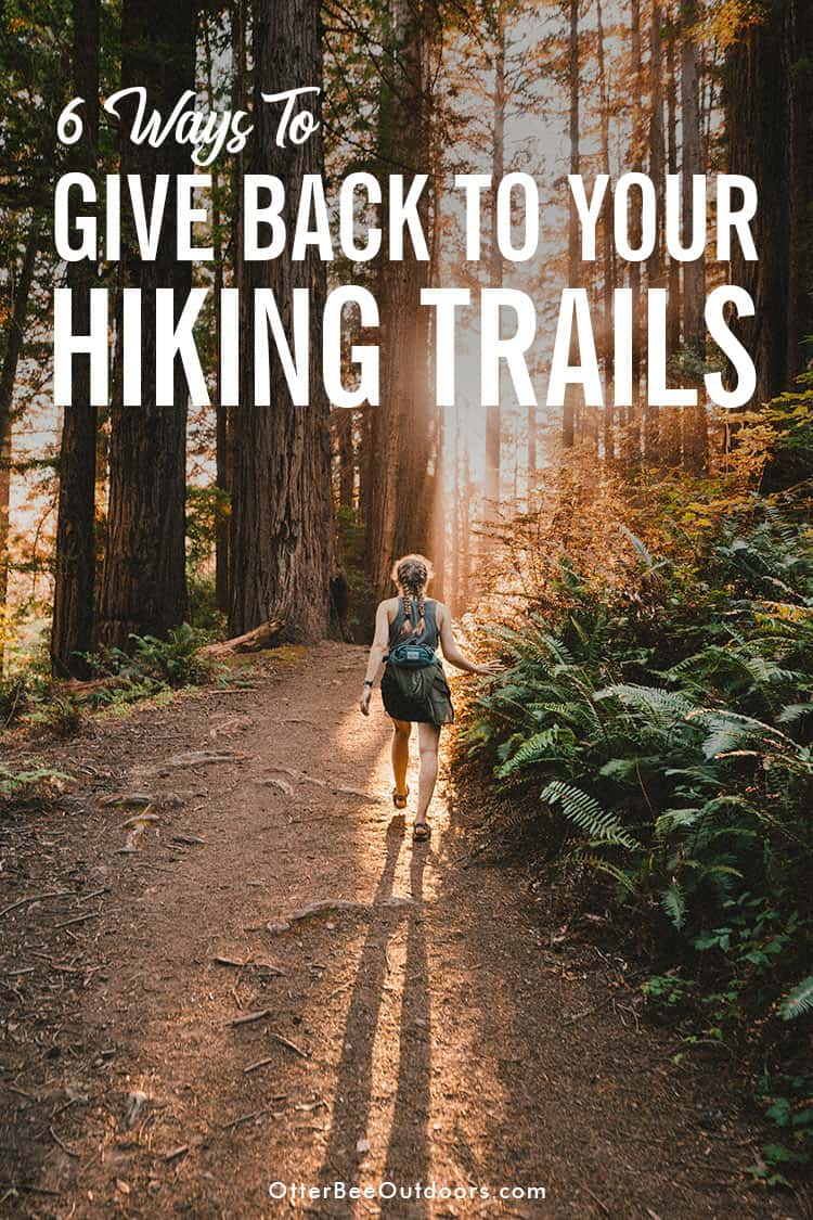 Female hiker on a wooded hiking trail. The graphic states... 6 Ways To Give Back To Your Hiking Trails.