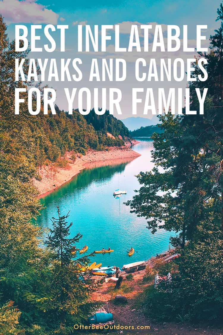 Kayaks and canoes on a scenic blue lake surrounded by trees. The graphic says... Best Inflatable Kayaks and Canoes for Your Family.