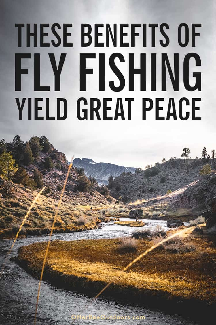 Fly fishermen lined up along a river coming off a mountain in the distance. The text on the graphic reads... These Benefits of Fly Fishing Yield Great Peace.