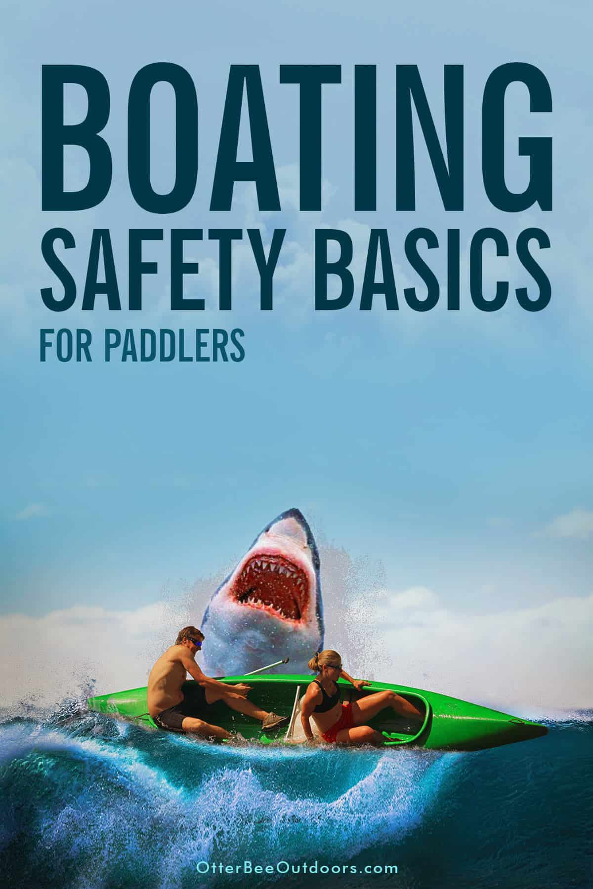 A man and woman in a kayak not practicing basic boating safety of wearing a PDF capsize in the ocean when attacked by a shark. Graphic says... Boating Safety Basics for Paddlers.