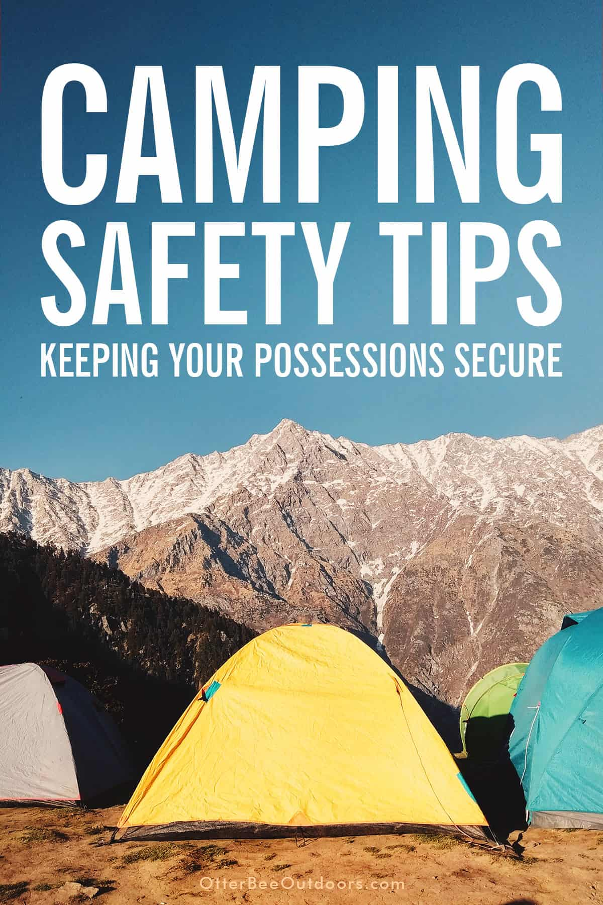 Colorful tents at the base of a mountain on a clear day. The graphic says... Camping Safety Tips: Keeping Your Possessions Secure.