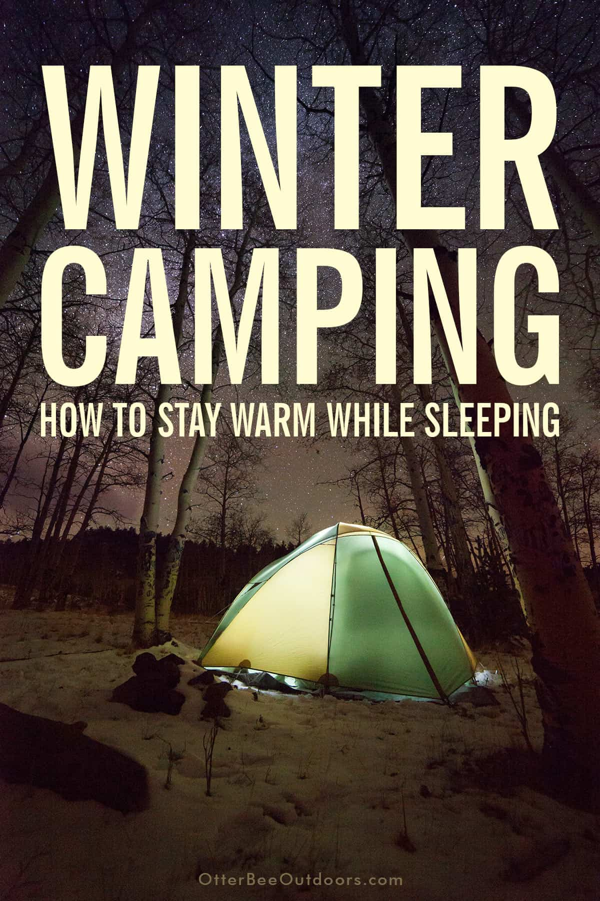 Winter camping scene of a 4-season tent in snowy woods on a beautiful night beneath the stars. The graphic says Winter Camping: How To Stay Warm While Sleeping.