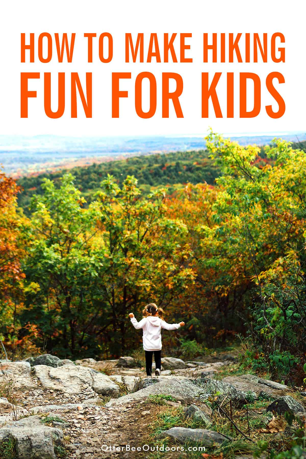 Little girl having fun on a hike. The graphic says... How To Make Hiking Fun For Kids.
