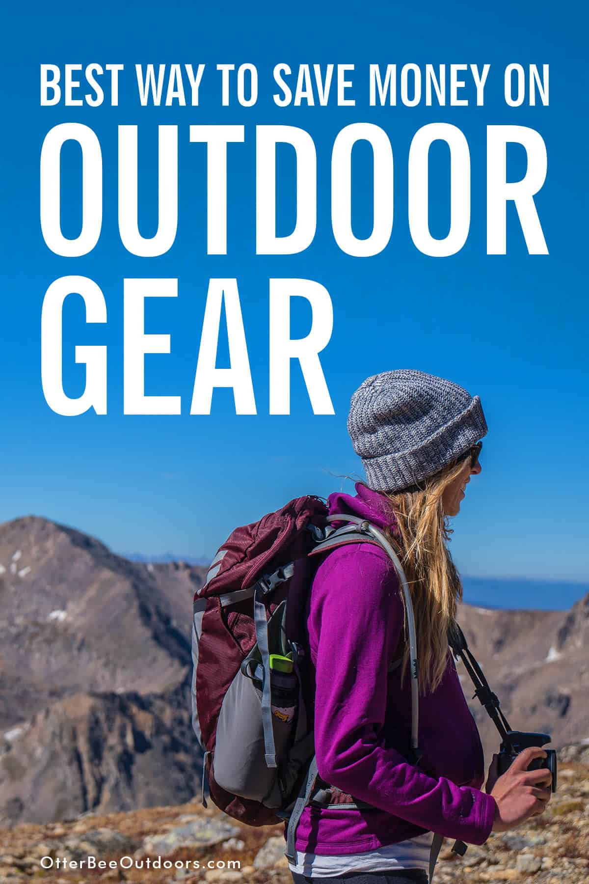 A woman wearing a backpack hiking in the mountains. The graphic says... Best Way To Save Money On Outdoor Gear.