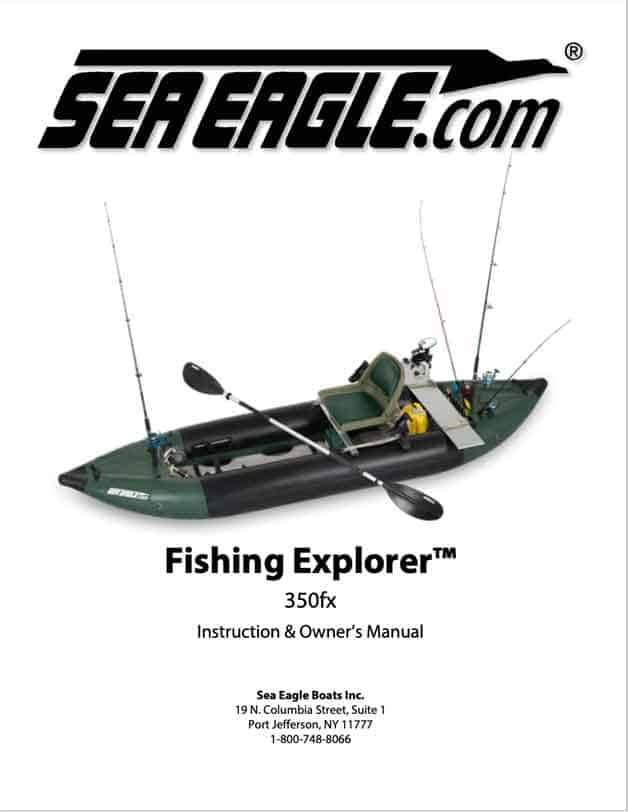 Instructions and Owners Manual for the Sea Eagle Explorer Inflatable Fishing Kayaks 350fx.