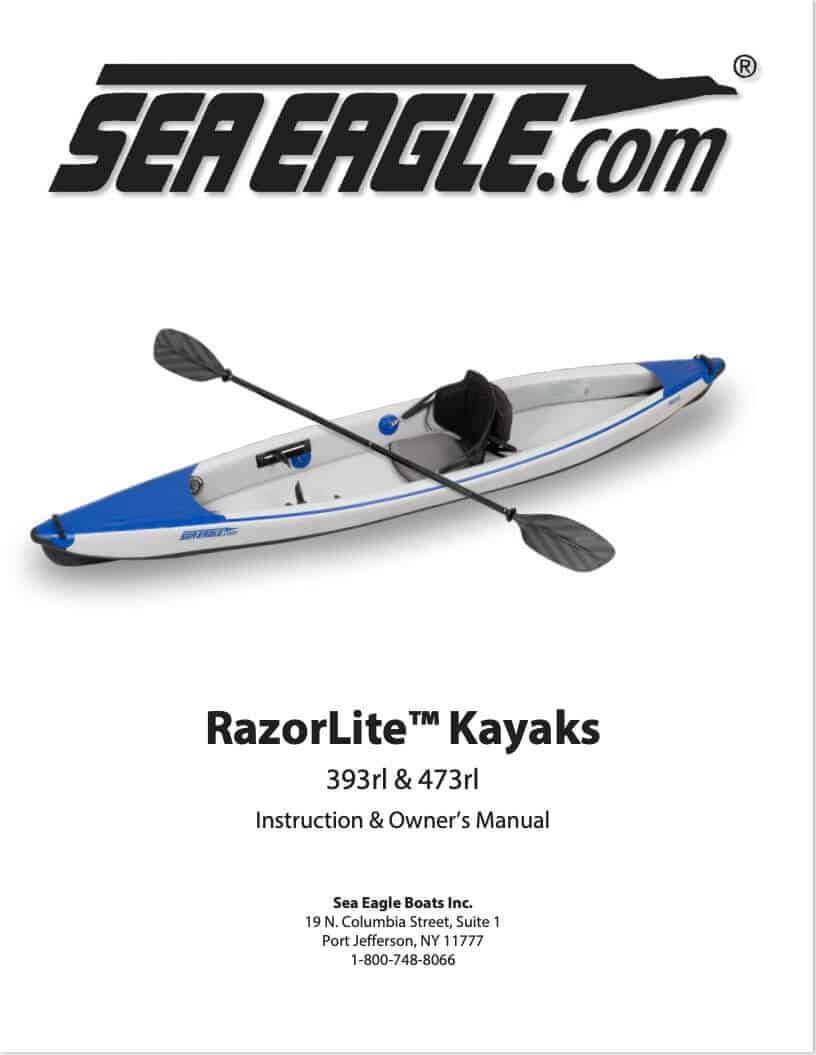 Instructions and Owners Manual for the Sea Eagle RazorLite Inflatable Kayaks 393rl and 473rl.