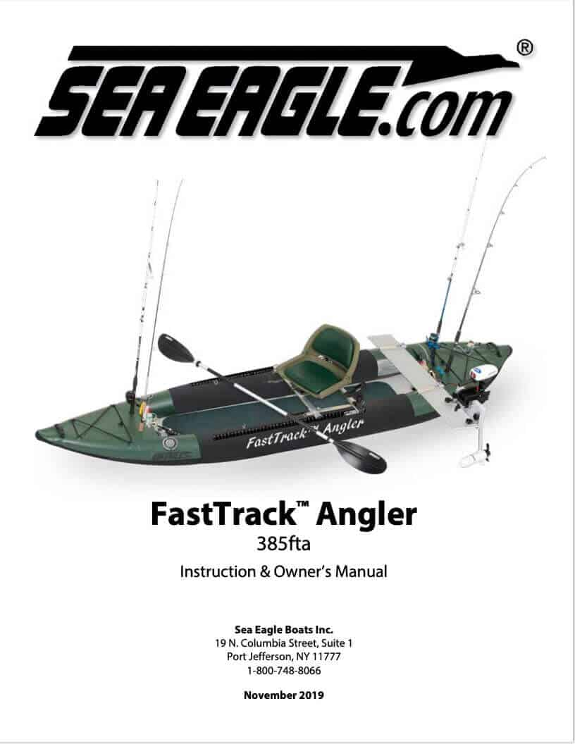 Instructions and Owner's Manual for the Sea Eagle FastTrack Angler Inflatable Kayak: 385fta.