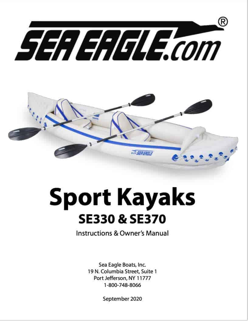 Instructions and Owner's Manual for the Sea Eagle Inflatable Sport Kayaks: SE330 and SE370.