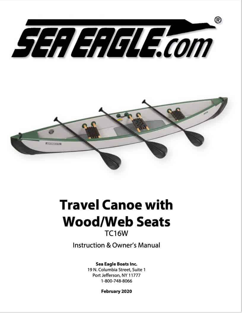 Instructions and Owner's Manual for the Sea Eagle Inflatable Travel Canoe with Wood Web Seats: TC16W.