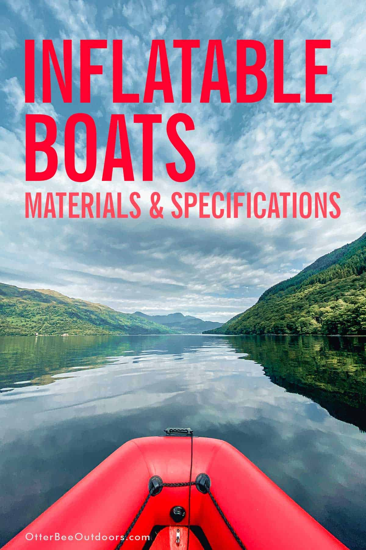 A red, inflatable boat on a calm river surrounded by mountains. The graphic says... Inflatable Boats Materials and Specifications.