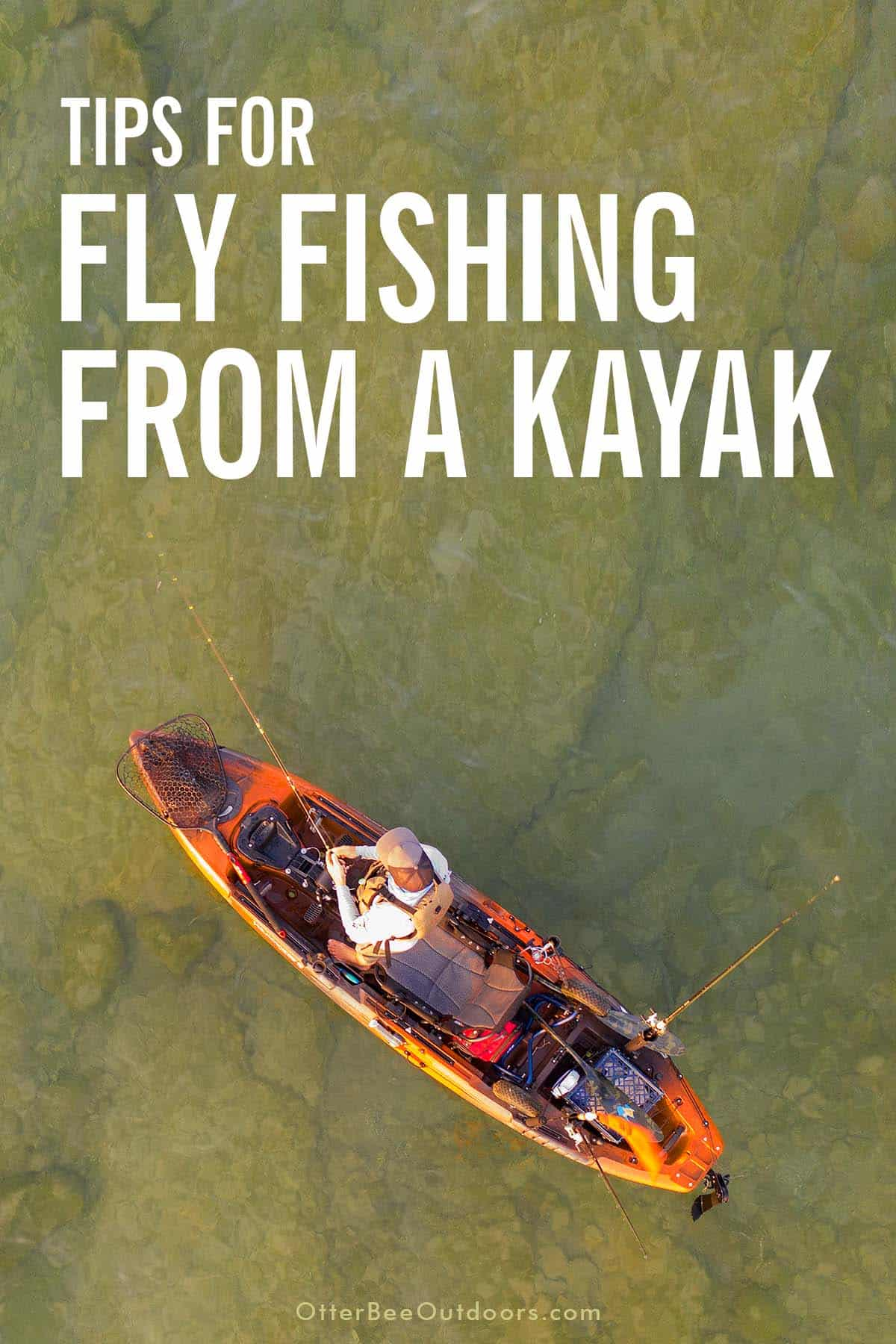 Fly fisherman in a fishing kayak in shallow water. The graphic says, Tips For Fly Fishing From A Kayak.
