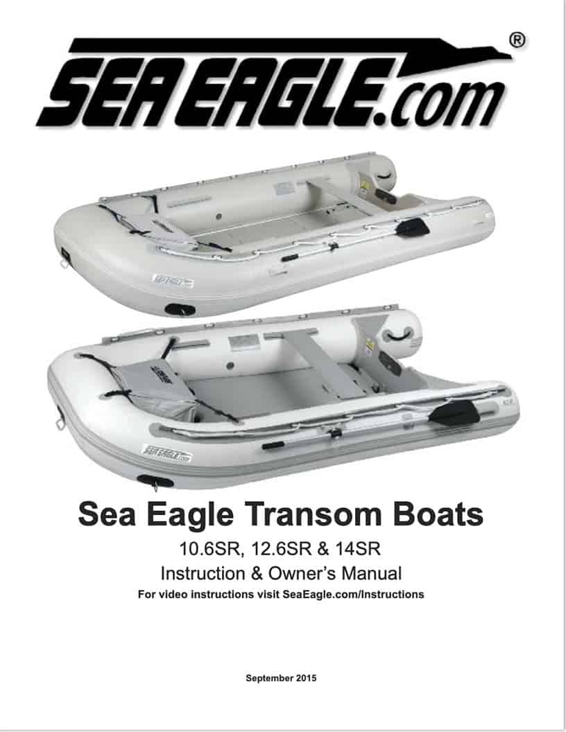 Instructions and Owners Manual for the Sea Eagle Sport Runabout Inflatable Boat series 10.6sr, 12.6sr, and 14sr.